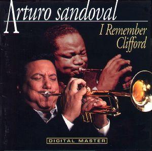 Arturo Sandoval Remember Clifford album cover
