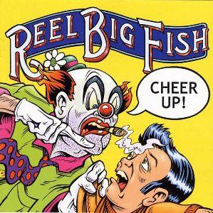 Reel Big Fish - Cheer up album cover