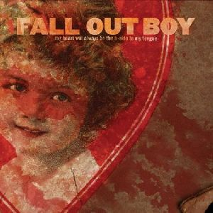Fall Out Boy - My Heart Will Always Be the B-Side to My Tongue album cover