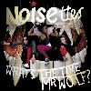 Noisettes - What s the time mr. wolf album cover