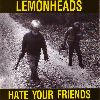 The Lemonheads - hate your friends  album cover