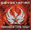 Boy Sets Fire - Tomorrow Come Today album cover