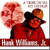 Hank Williams Jr. A Tribute To My Father album cover