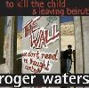 Roger Waters To Kill the Child-Leaving Beirut album cover